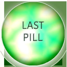 last pill